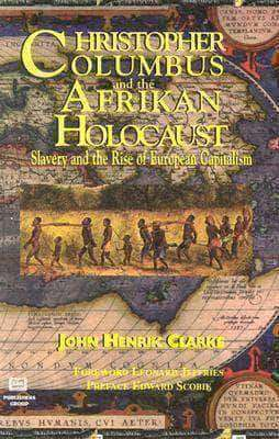 Download Christopher Columbus and the Afrikan Holocaust by John Henrik Clarke (E-Book), Urban Books, Black History and more at United Black Books! www.UnitedBlackBooks.org