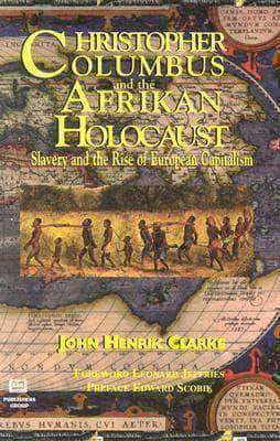 Download Christopher Columbus and the Afrikan Holocaust by John Henrik Clarke (Paperback and E-Book), Urban Books, Black History and more at United Black Books! www.UnitedBlackBooks.org