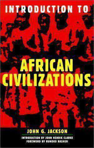 Download Introduction to African Civilization by John G Jackson (E-Book), Urban Books, Black History and more at United Black Books! www.UnitedBlackBooks.org