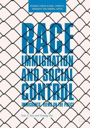 Sun & Wu - Race Immigration and Social Control; Immigrants' Views on the Police (E-Book)