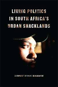Download Living Politics in South Africa's Urban Shacklands by K. Chnce (E-Book), Urban Books, Black History and more at United Black Books! www.UnitedBlackBooks.org