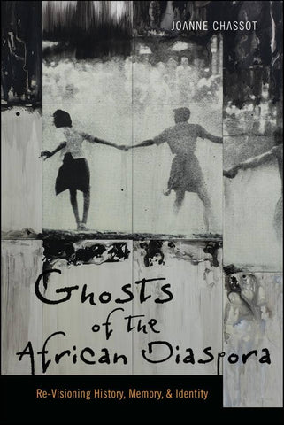 Download Ghosts of the African Diaspora; Re-Visioning History, Memory, & Identity (E-Book), Urban Books, Black History and more at United Black Books! www.UnitedBlackBooks.org