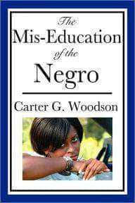 Download The Mis-Education Of The Negro (An African American Heritage Book) (E-Book), Urban Books, Black History and more at United Black Books! www.UnitedBlackBooks.org