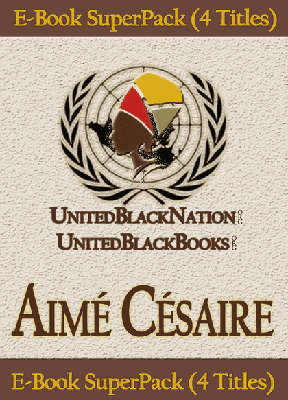 Download Aime Cesaire - eBook SuperPack (4 Titles), Urban Books, Black History and more at United Black Books! www.UnitedBlackBooks.org