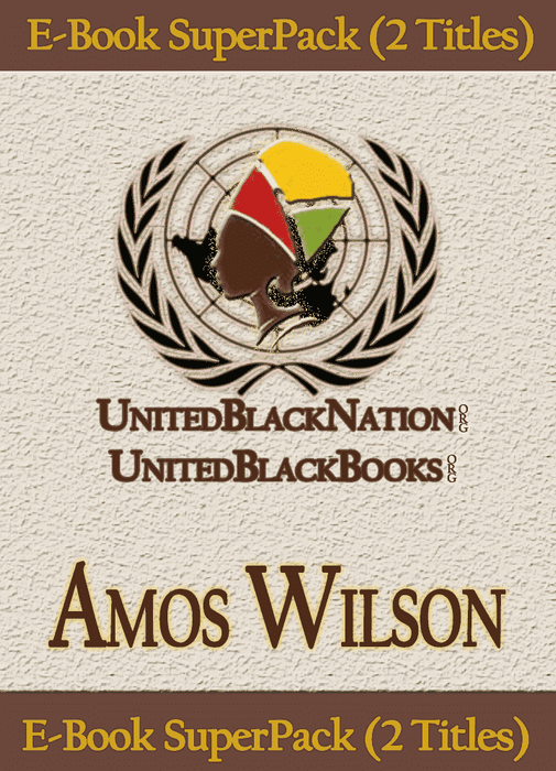 Download Amos Wilson - eBook SuperPack (2 Titles), Urban Books, Black History and more at United Black Books! www.UnitedBlackBooks.org