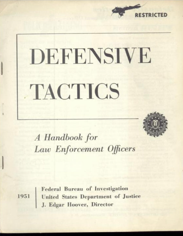 FBI Defensive Tactics- a Handbook for Law Enforcement Officers 1951 Edition by Dr. David Powers & J. Edgar Hoover (E-Book)