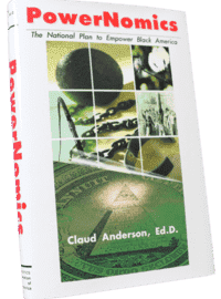 PowerNomics: The National Plan to Empower Black America by Dr. Claude Anderson (Physical Book)