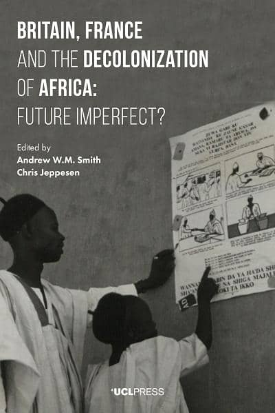 Download Smith & Jeppesen - Britain, France and the Decolonization of Africa; Future Imperfects (E-Book), Urban Books, Black History and more at United Black Books! www.UnitedBlackBooks.org