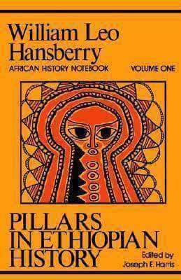 Download Pillars in Ethiopian History by William Leo Hansberry (E-Book), Urban Books, Black History and more at United Black Books! www.UnitedBlackBooks.org