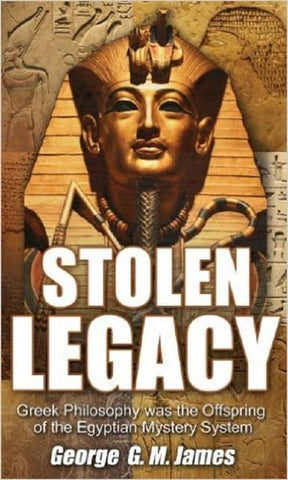 Stolen Legacy: The Egyptian Origins of Western Philosophy by George G M James (E-Book)