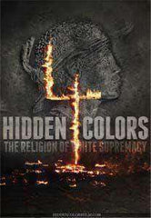 Hidden Colors 4: The Religion Of White Supremacy (Movie)
