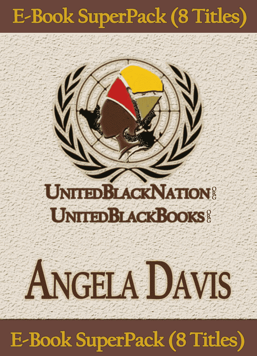 Download Angla Davis - eBook SuperPack (8 Titles), Urban Books, Black History and more at United Black Books! www.UnitedBlackBooks.org