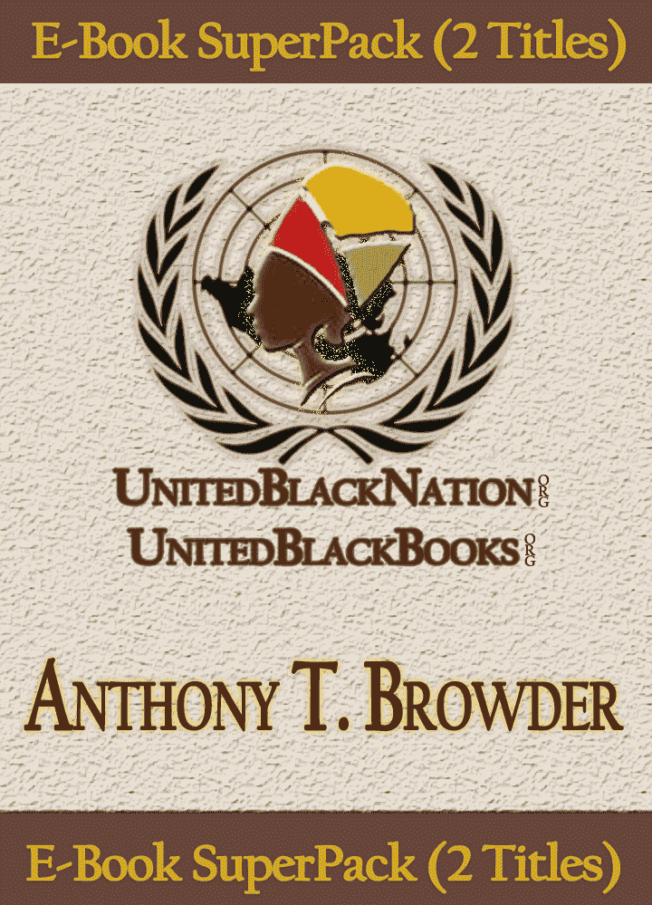 Anthony T. Browder - eBook SuperPack (2 Titles) African American Books at United Black Books Black African American E-Books