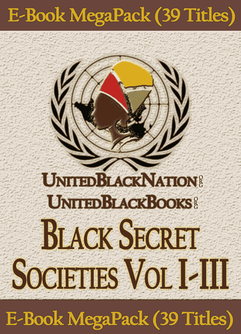 Download Black Secret Societies - eBook SuperPack (39 Titles), Urban Books, Black History and more at United Black Books! www.UnitedBlackBooks.org