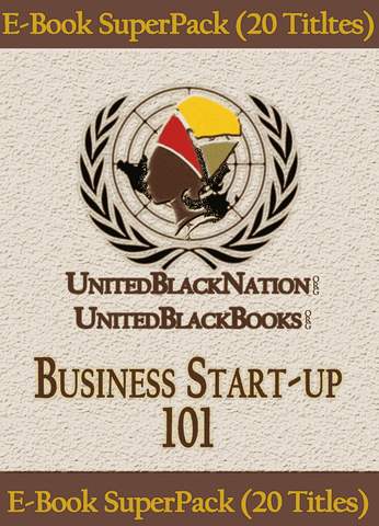 Download Business Startup 101 - eBook SuperPack (20 Titles), Urban Books, Black History and more at United Black Books! www.UnitedBlackBooks.org