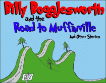 Download Billy Bogglesworth and the Road to Muffinville and Other Stories (Children's E-Book), Urban Books, Black History and more at United Black Books! www.UnitedBlackBooks.org