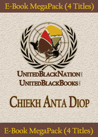 Download Chiekh Ante Diop - eBook SuperPack (4 Titles), Urban Books, Black History and more at United Black Books! www.UnitedBlackBooks.org