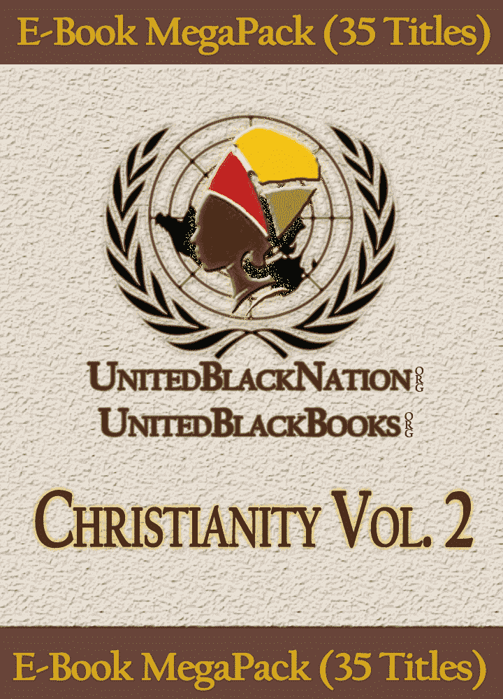 Christianity and Its Origins Vol. 2 - eBook SuperPack (35 Titles) African American Books at United Black Books Black African American E-Books