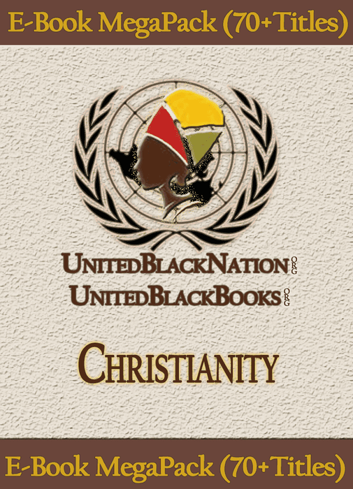 Download Religion, Spirituality and The Origins of Christianity - eBook MegaPack (70+Titles), Urban Books, Black History and more at United Black Books! www.UnitedBlackBooks.org