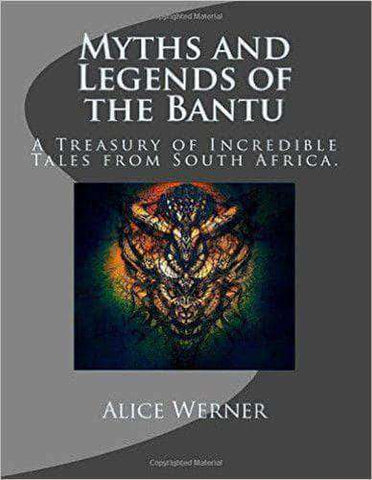 Myth and Legends of the Bantu By Alice Werner (E-Book) African American Books at United Black Books