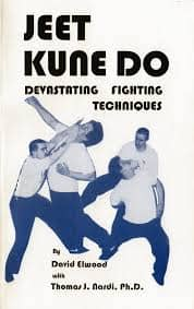 Jeet Kune Do: Devastating Fighting Technique by David Elwood with Thomsd J. Nardi. Ph. D. (E-Book)