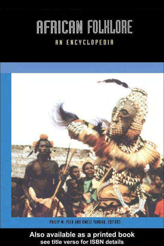 Download African Folklore: An Encyclopedia by Philip M. Peek (E-Book), Urban Books, Black History and more at United Black Books! www.UnitedBlackBooks.org