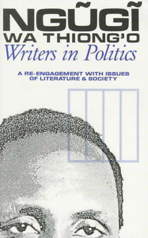Writers in Politics (Studies in African Literature) by Ngugi Wa Thiong o - United Black Books