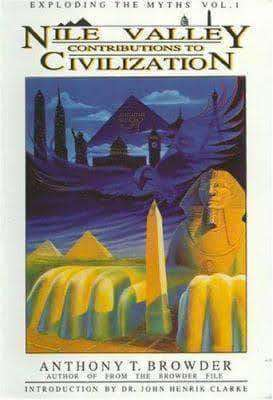 Nile Valley Contributions to Civilization: Exploding the Myths by Anthony T. Browder (E-Book) - United Black Books