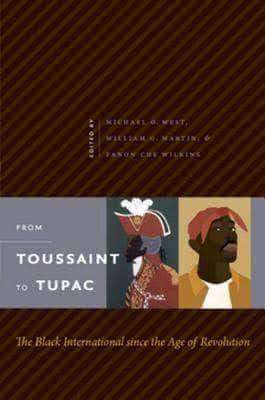 Download From Toussaint to Tupac The Black International Since the Age of Revolution (E-Book), Urban Books, Black History and more at United Black Books! www.UnitedBlackBooks.org