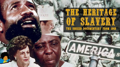 The Heritage of Slavery (Documentary)