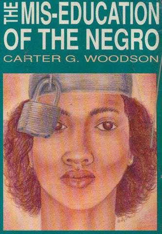 The Miseducation of the Negro by Dr Carter Godwin (E-Book) African American Books at United Black Books