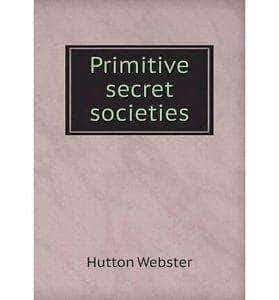 Primitive Secret Societies (1908) By Webster (E-Book) African American Books at United Black Books Black African American E-Books