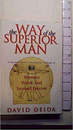 Download The Way of the Superior Man : A Spiritual Guide to Mastering the Challenges of Women, Work, and Sexual Desire (E-Book), Urban Books, Black History and more at United Black Books! www.UnitedBlackBooks.org