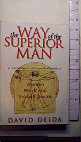 The Way of the Superior Man : A Spiritual Guide to Mastering the Challenges of Women, Work, and Sexual Desire (E-Book) - United Black Books
