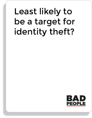 Least likely to be a target for identity theft?