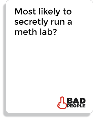 Most likely to secretely run a meth lab?