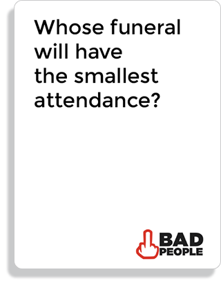 Whose funeral will have the smallest attendace?