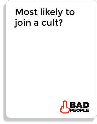 Most likely to join a cult?