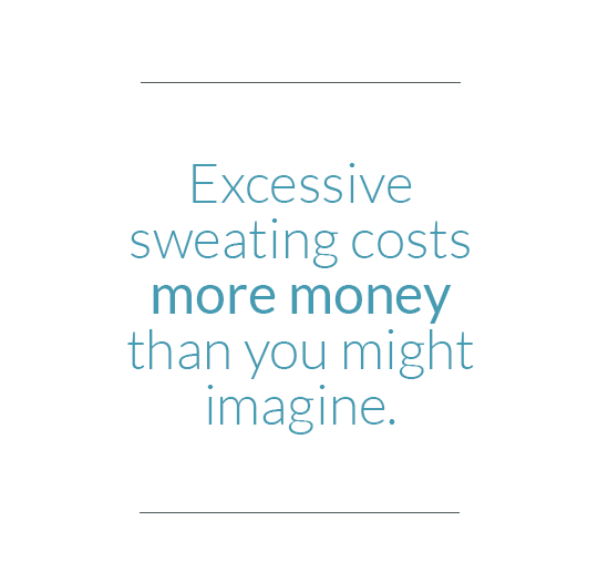 Excessive sweating costs more money than you might imagine
