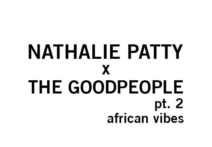 Nathalie Patty x The GoodPeople pt. 2