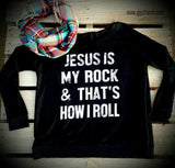 Jesus Is My Rock & That's How I Roll Top