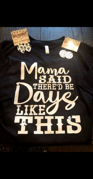 Mama Said Ther'd Be Days Like This Top - Also in Plus Size