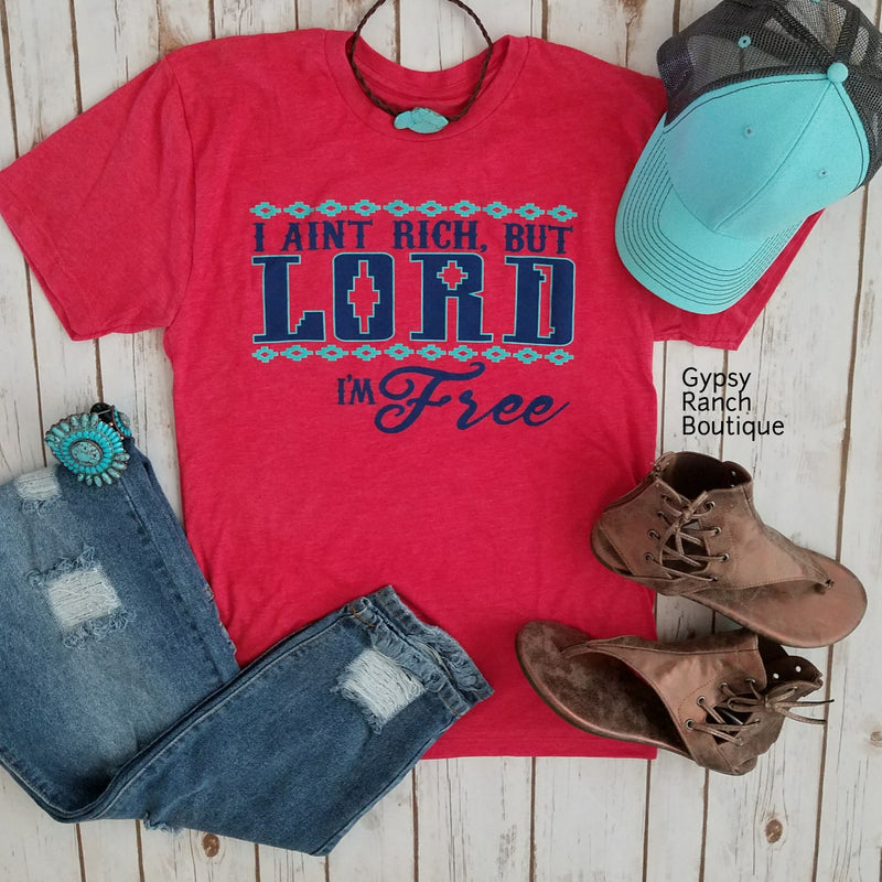 Im Not Rich But Lord Im Free Top - Also in Plus Size