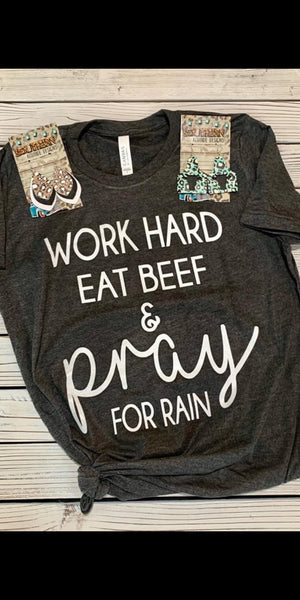 Work Hard Eat Beef & Pray for Rain Top - Also in Plus Size