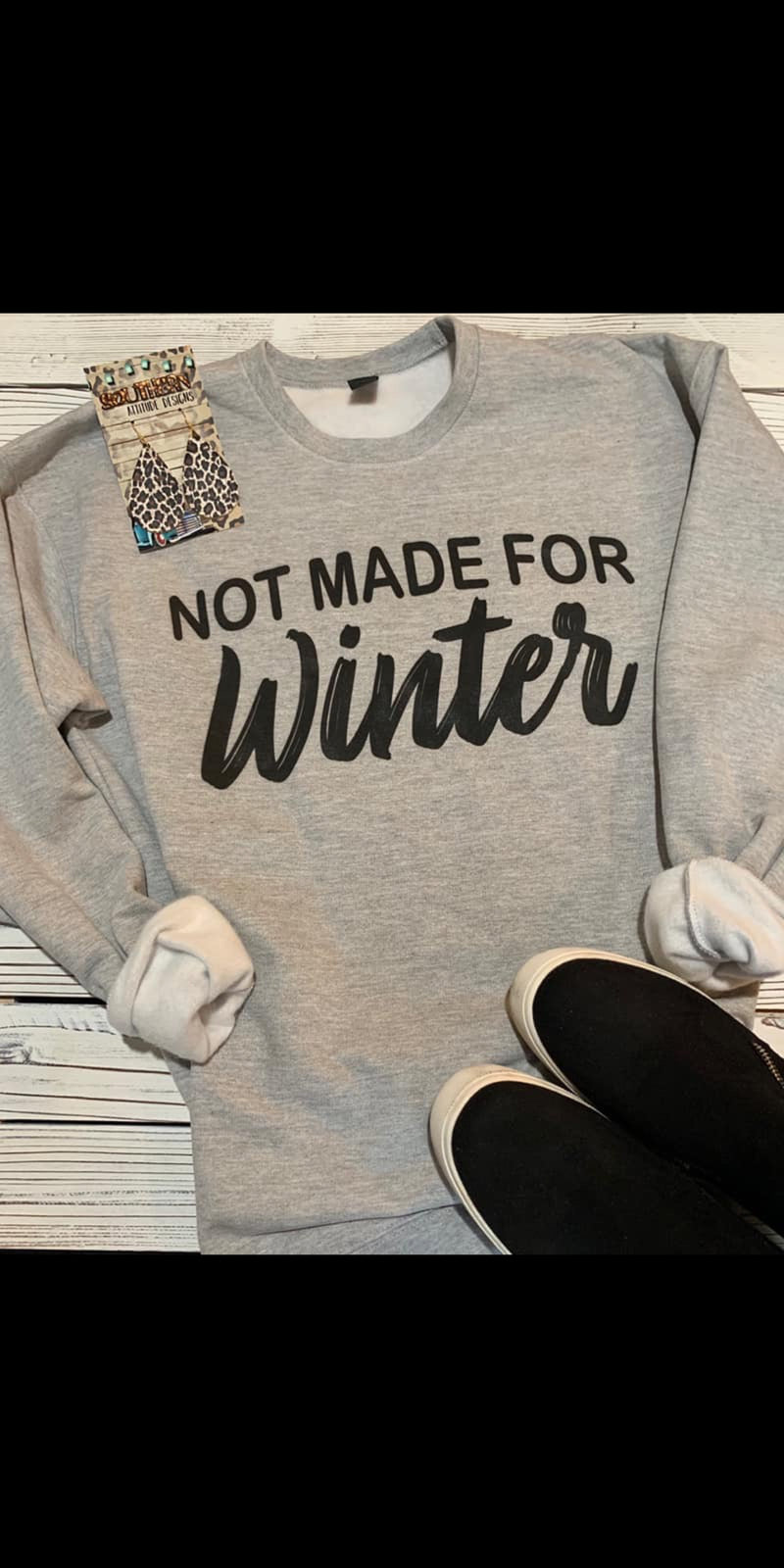 Not Made For Winter Sweatshirt - Also in Plus Size