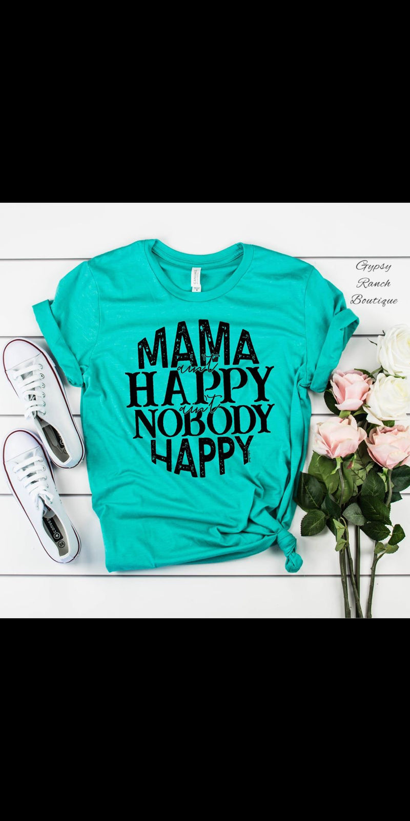 Mama Ain't Happy Ain't Nobody Happy Top - Also in Plus Size