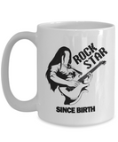 Rock Star Since Birth - White Mug 15oz