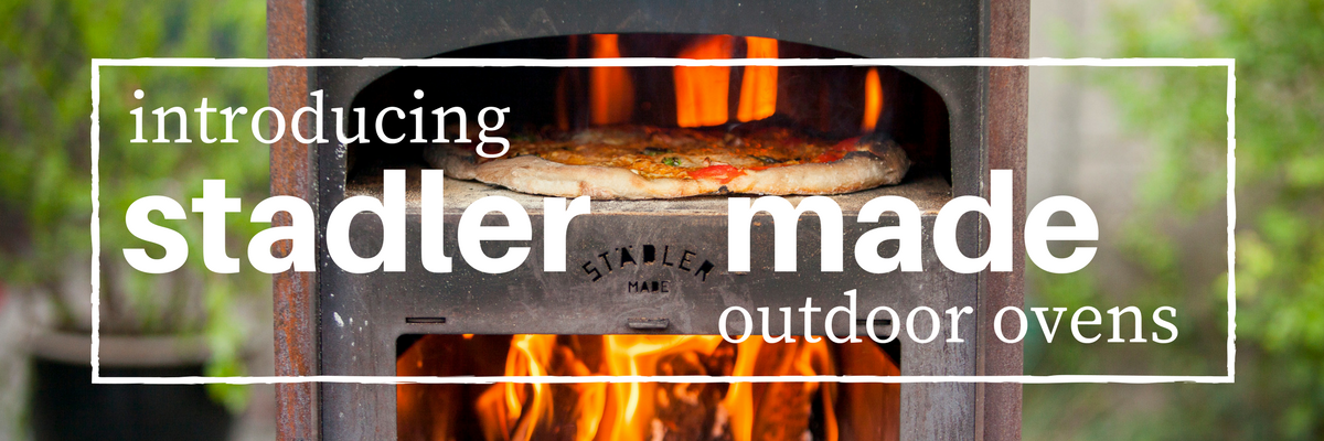 INTRODUCING STADLER MADE OUTDOOR OVEN