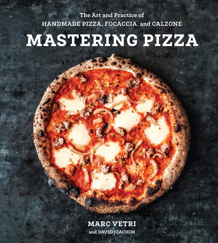 Image of Mastering Pizza The Art and Practice of Handmade Pizza, Focaccia, and Calzone  Marc Vetri David Joachim the pizza oven store