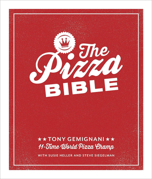 The Pizza Bible by Tony Gemignani (hardcover) | The Pizza Oven Store